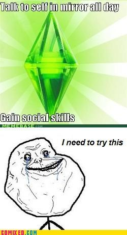 The Sims vs Forever Alone...