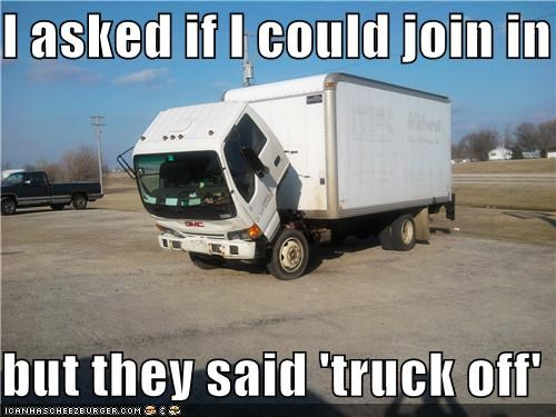 Sad Truck: I asked if I could join in