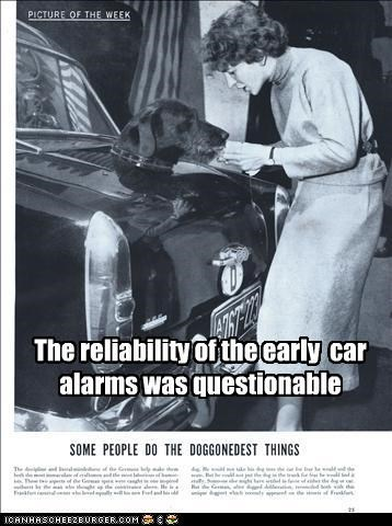 The reliability of the early  car alarms was questionable