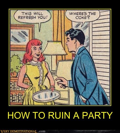 HOW TO RUIN A PARTY