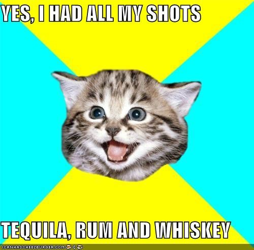Happy Kitten: SHOTS SHOTS SHOTS SHOTS SHOTS