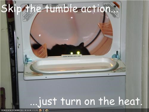 Skip the tumble action...  ...just turn on the heat.