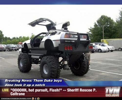 "Breaking News: Them Duke boys done took it up a notch - ""OOOOHH, hot pursuit, Flash!"" -- Sheriff Roscoe P. Coltrane"
