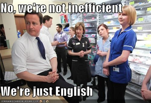 No, we're not inefficient  We're just English