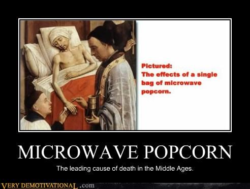 Death,microwave popcorn,middle ages