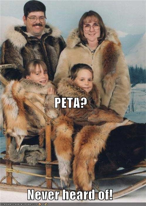 PETA? Never heard of!