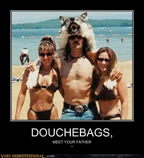 DOUCHEBAGS,