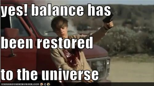 yes! balance has been restored to the universe