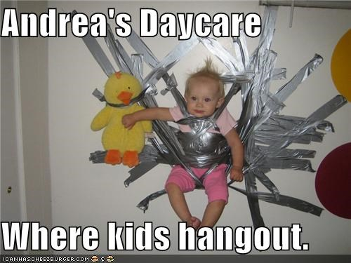 Andrea's Daycare  Where kids hangout.