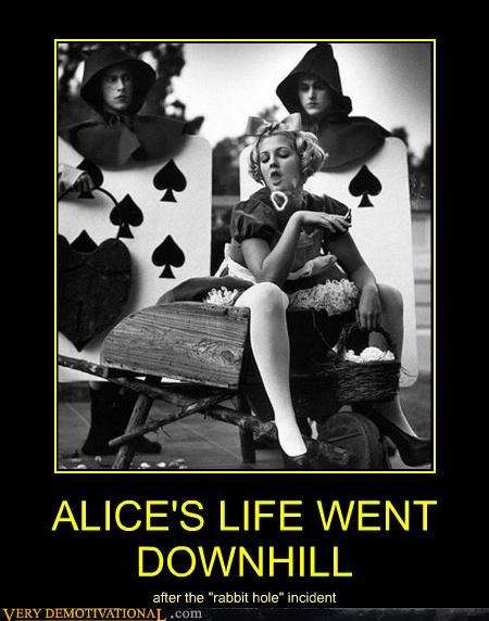 ALICE'S LIFE WENT DOWNHILL