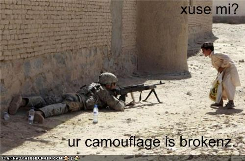 xuse mi?  ur camouflage is brokenz.