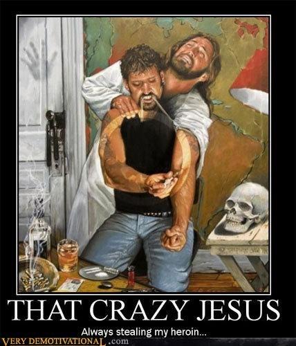 crazy,drugs,jesus,wtf