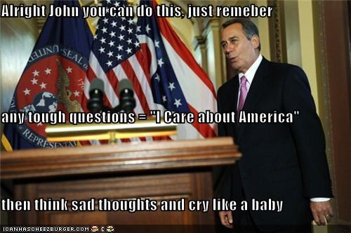 "Alright John you can do this, just remeber  any tough questions = ""I Care about America"" then think sad thoughts and cry like a baby"