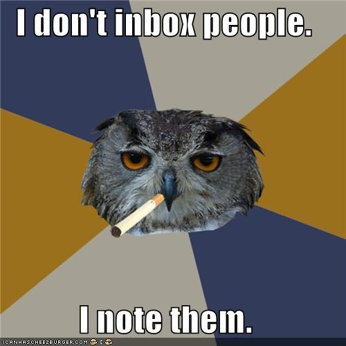 I don't inbox people.  I note them.