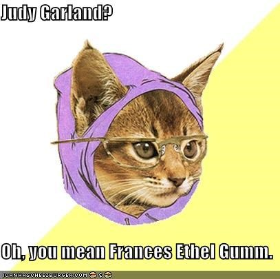 Judy Garland?  Oh, you mean Frances Ethel Gumm.