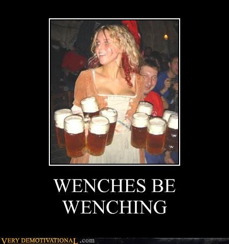 WENCHES BE WENCHING