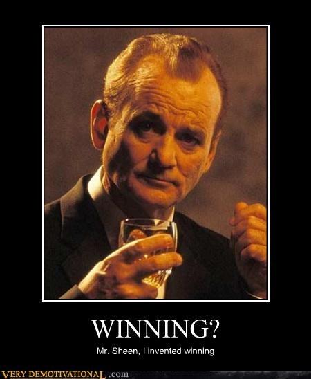 awesome,bill murry,Charlie Sheen,winning