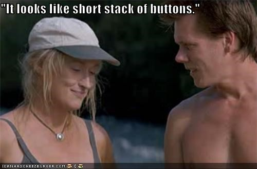 """It looks like short stack of buttons."""