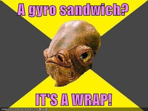 ackbar,admiral ackbar,gyro,its a trap,sandwich,star wars,wrap