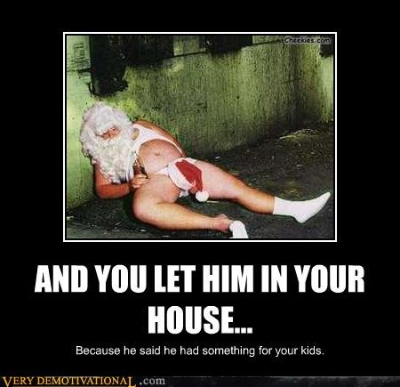 AND YOU LET HIM IN YOUR HOUSE...