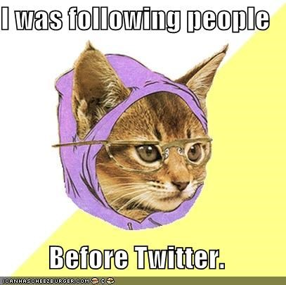 animemes,following,Hipster Kitty,stalking,the police,twitter