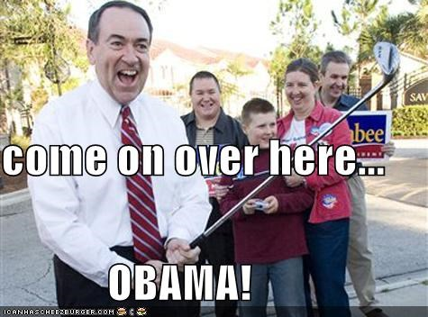 come on over here...             OBAMA!