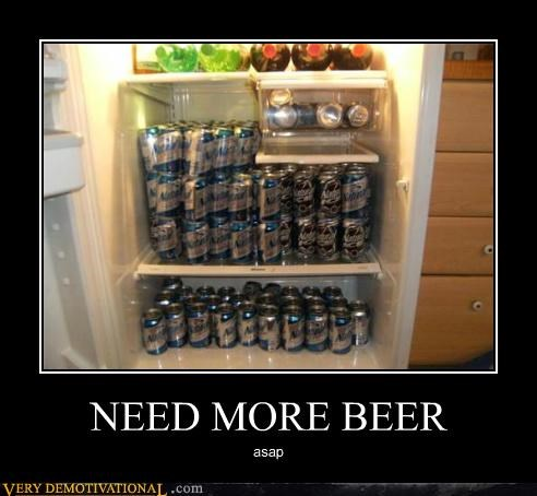 NEED MORE BEER