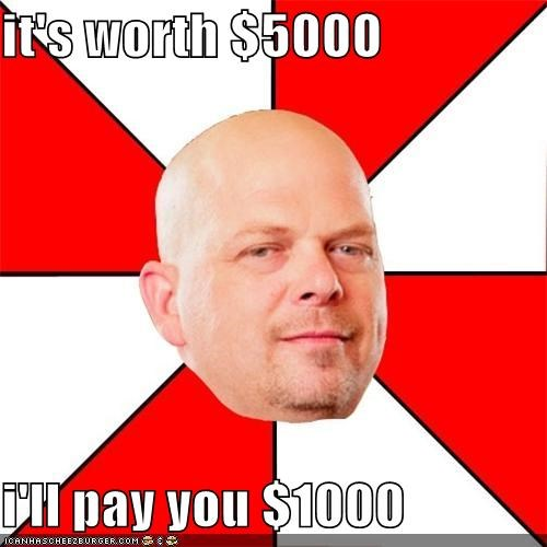 Memes,money,pawn stars,what a deal
