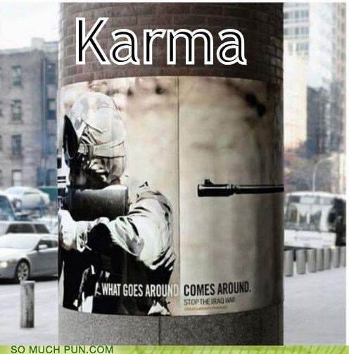 adage,advice,comes around,Justin Timberlake,karma,preference,saying,single,song,title,war,what goes around