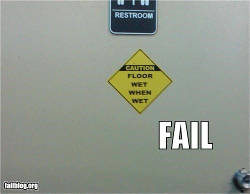 bathrooms,failboat,g rated,obvious,signs,wet,wet floor