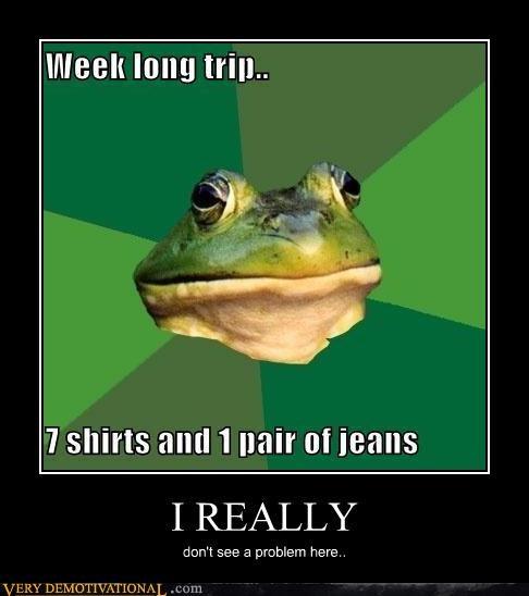 foul bachelor frog,jeans,problem,trip