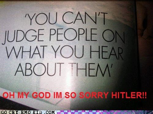 Hitler's Sorry Too...