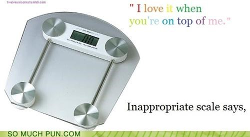 double meaning,inappropriate,innuendo,love,on top,rambling,rant,scale,wtf