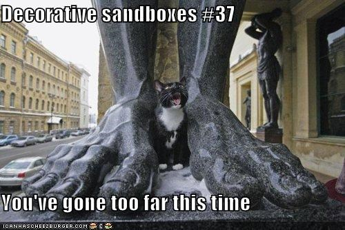 Decorative sandboxes #37  You've gone too far this time