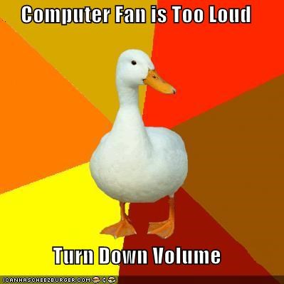 brightness,fan,loud,speakers,Technologically Impaired Duck,volume