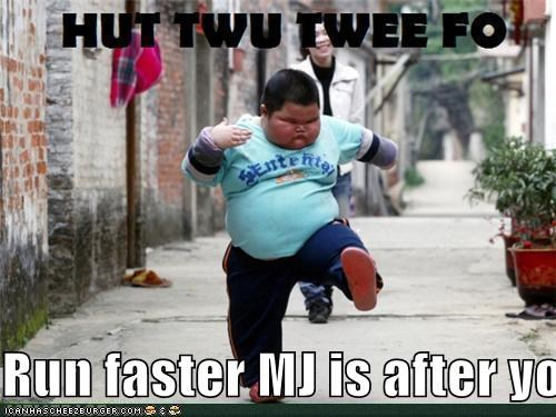 Run faster MJ is after you !!!