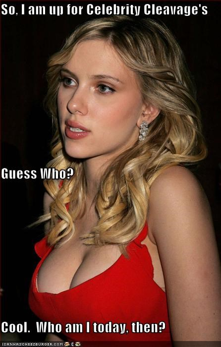 So, I am up for Celebrity Cleavage's Guess Who? Cool.  Who am I today, then?