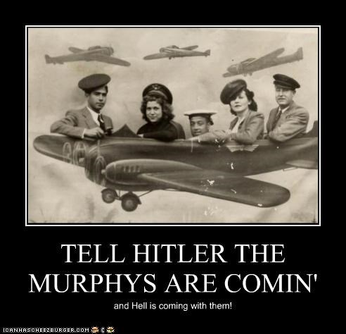 TELL HITLER THE MURPHYS ARE COMIN'