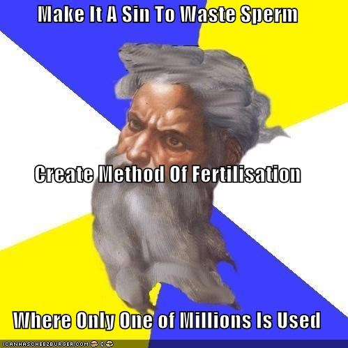Make It A Sin To Waste Sperm Create Method Of Fertilisation  Where Only One of Millions Is Used