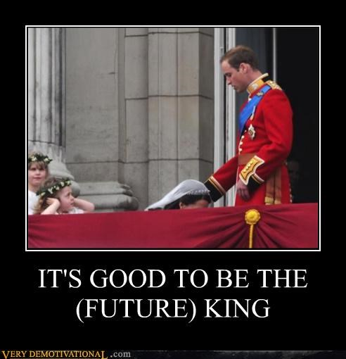 IT'S GOOD TO BE THE (FUTURE) KING
