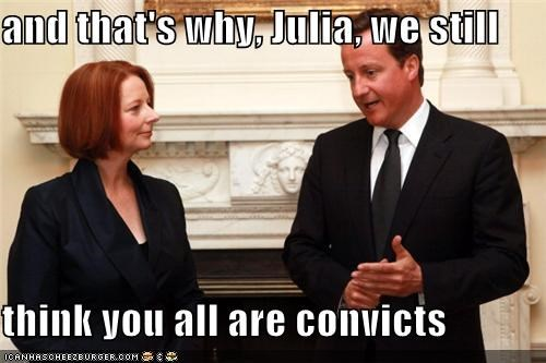 and that's why, Julia, we still   think you all are convicts