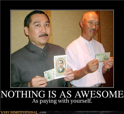money,picture,Pure Awesome,yourself