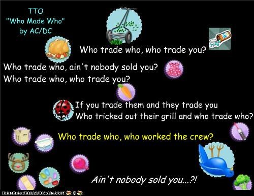 """Who Trade Who"" (TTO ""Who Made Who"" by AC/DC)"