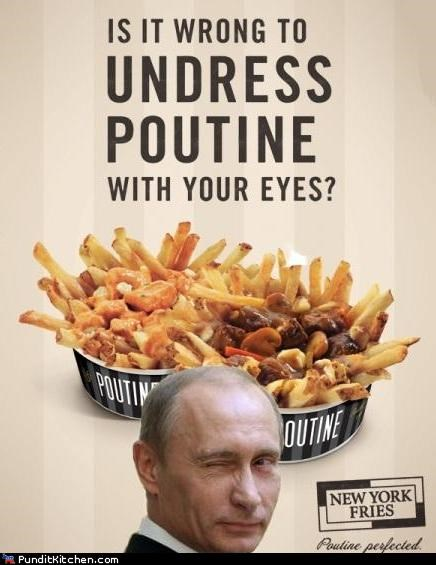 Putin on the Poutine