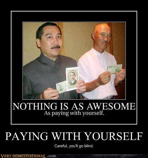 PAYING WITH YOURSELF