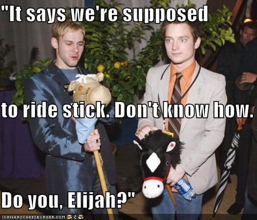 """It says we're supposed to ride stick. Don't know how. Do you, Elijah?"""