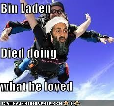Bin Laden Died doing what he loved