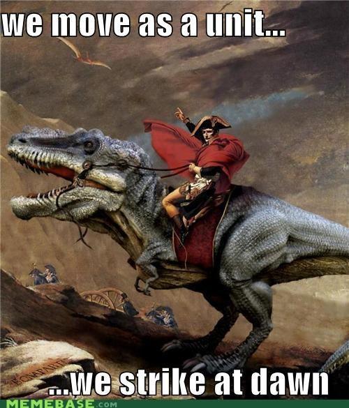 dinosaur,Memes,move,napoleon,unit