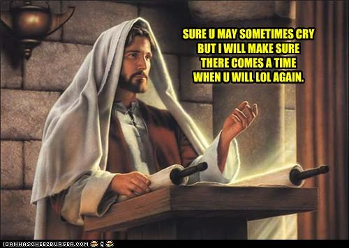 Trust In Jesus, For He Will Always Bring More Lols
