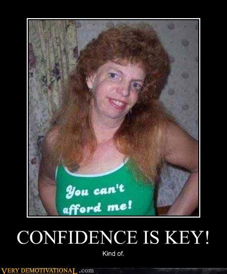 CONFIDENCE IS KEY!